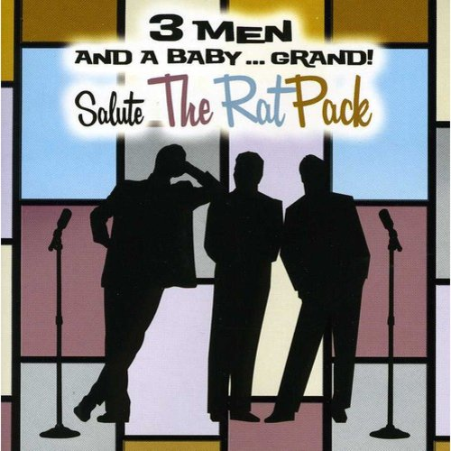 3 Men & Baby Grand Salute The Rat Pack