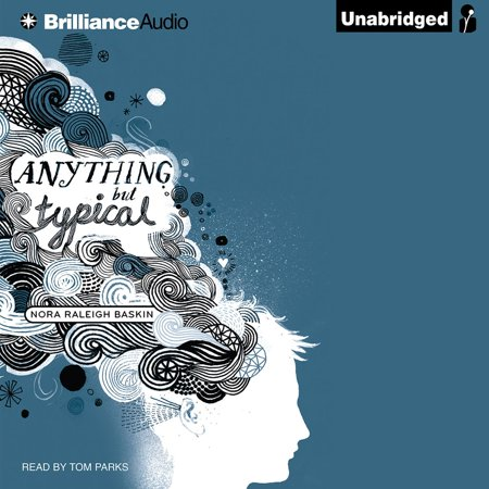 Anything But Typical - Audiobook (Anything But Typical By Nora Raleigh Baskin)