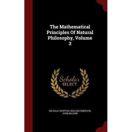 The Mathematical Principles of Natural Philosophy, Volume (Sir Isaac Newton Three Contributions To Mathematics)