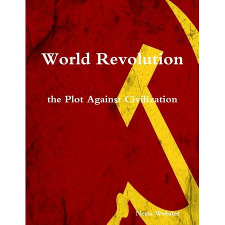 World Revolution the Plot Against Civilization -