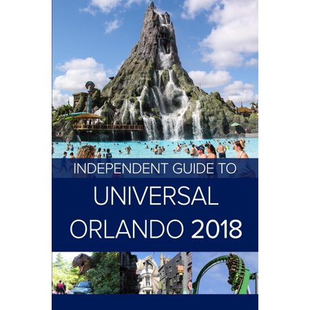 The Independent Guide to Universal Orlando 2018 (Travel Guide) (Paperback) - Universal Halloween Orlando