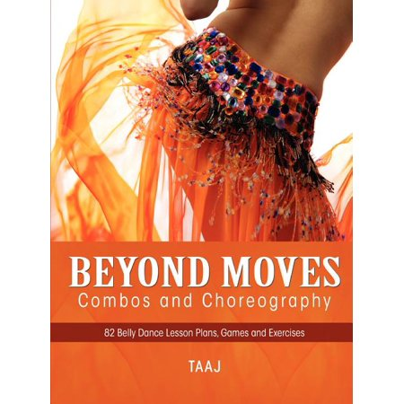 Halloween Dance Class Games (Belly Dance Beyond Moves, Combos, and Choreography 82 Lesson Plans, Games, and Exercises to Make Your Classes Fun, Productive and)