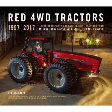 Vintage International Harvester (Red 4WD Tractors : High-Horsepower All-Wheel-Drive Tractors from International Harvester, Steiger, and Case)