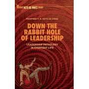 Down the Rabbit Hole of Leadership: Leadership Pathology in Everyday Life (Hardcover)