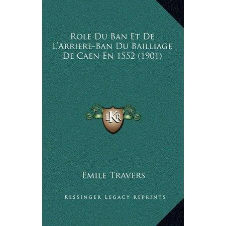 Role Du Ban Et de L'Arriere-Ban Du Bailliage de Caen En 1552 (1901) - image 1 of 1