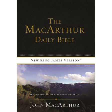 (MacArthur Daily Bible-NKJV : Read Through the Bible in One Year, with Notes from John MacArthur)