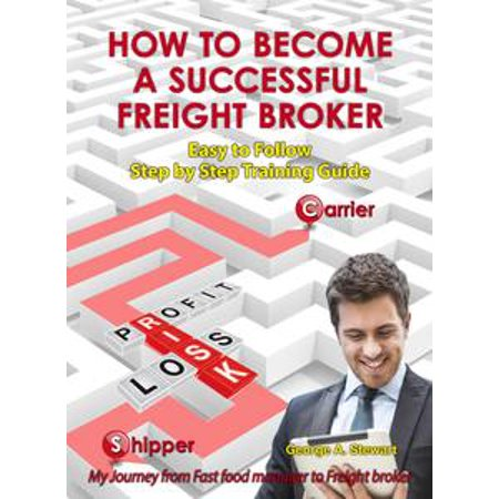 How To Become A Successful Freight Broker - eBook