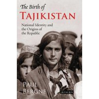 International Library of Central Asian Studies: The Birth of Tajikistan (Paperback)