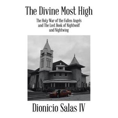 The Divine Most High:The Holy War of the Fallen Angels and the Lost Book of Nightwolf and Nightwing - (Remington 597 22 Wmr High Capacity Magazine)