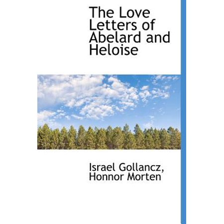 abelard and heloises love letters Love letters of abelard and heloisepdf - download as pdf file (pdf), text file (txt) or read online the letters of abelard and heloise.