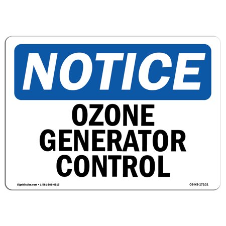 OSHA Notice Sign - Ozone Generator Control | Choose from: Aluminum, Rigid Plastic or Vinyl Label Decal | Protect Your Business, Construction Site, Warehouse & Shop Area | Made in the USA