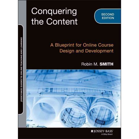 Conquering The Content  A Blueprint For Online Course Design And Development