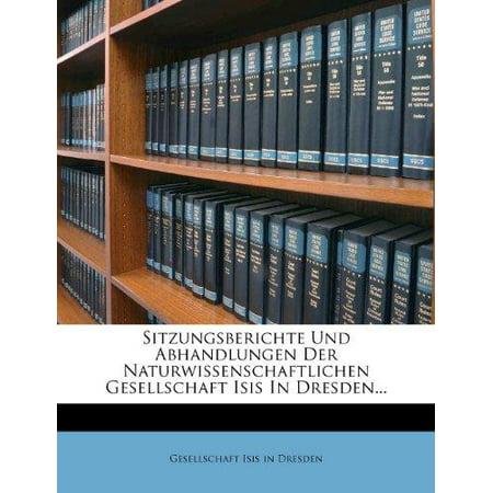 Sitzungsberichte Und Abhandlungen Der Naturwissenschaftlichen Gesellschaft Isis in Dresden... - image 1 of 1