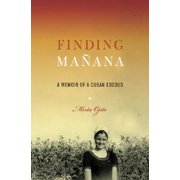 Finding Manana : A Memoir of a Cuban Exodus