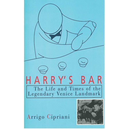 Harry's Bar : The Life and Times of the Legendary Venice Landmark (Oc Times)