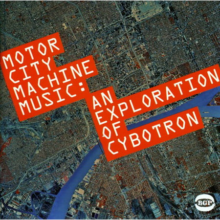 Cybotron   Motor City Music Machine  Exploration Of Cybotron  Cd