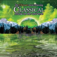 Ultimate Most Relaxing Classical Music in Universe (CD)
