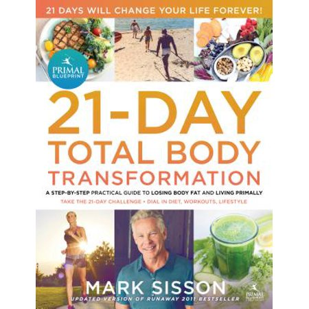 The Primal Blueprint 21-Day Total Body Transformation : A step-by-step, gene reprogramming action