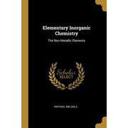 Elementary Inorganic Chemistry: The Non-Metallic Elements Paperback