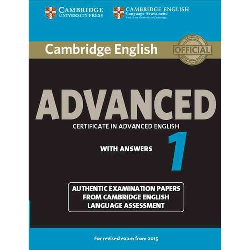 Cambridge English Advanced 1 with Answers: Authentic Examination Papers from Cambridge English Language Assessment, For revised exam from 2015