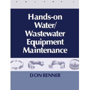 Hands On Water and Wastewater Equipment Maintenance, Volume II - eBook