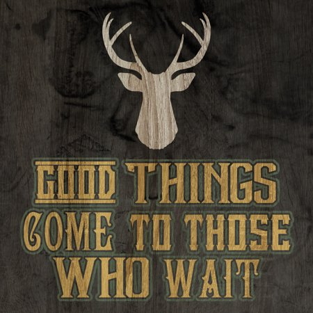 Aluminum Good Things Come To Those Who Wait Print Deer Antlers Picture Wood Forest Green Design Hunting Signs Commerci