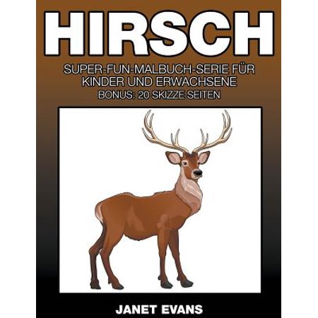 Hirsch: Super-Fun-Malbuch-Serie Fur Kinder Und Erwachsene (Bonus: 20 Skizze Seiten) (Fake-brillen Für Kinder)