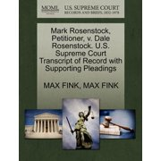 Mark Rosenstock, Petitioner, V. Dale Rosenstock. U.S. Supreme Court Transcript of Record with Supporting Pleadings