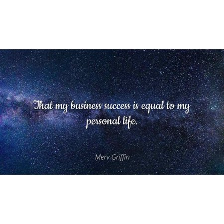 Peter Griffin Halloween Quotes (Merv Griffin - That my business success is equal to my personal life - Famous Quotes Laminated POSTER PRINT)