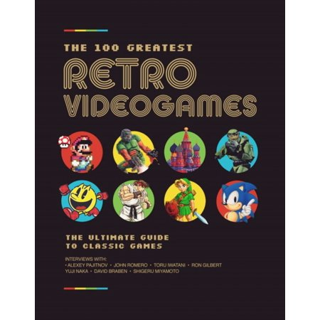 The 100 Greatest Retro Videogames : The Inside Stories Behind the Best Games Ever (The Best Documentaries Ever Made)