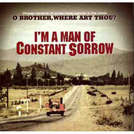 I'm A Man Of Constant Sorrow (Soggy Bottom Boys Man Of Constant Sorrow)