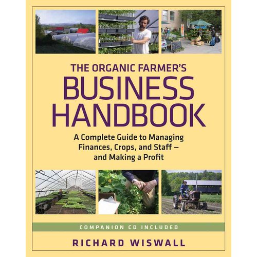The Organic Farmer's Business Handbook: A Complete Guide to Managing Finances, Crops, and Staff--and Making a Profit