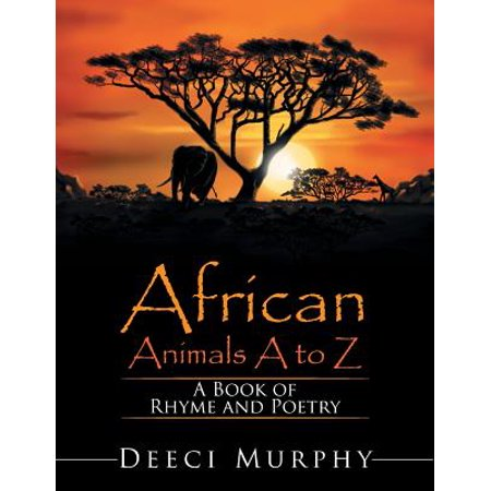 African Animals A-Z: A Book of Rhyme and Poetry
