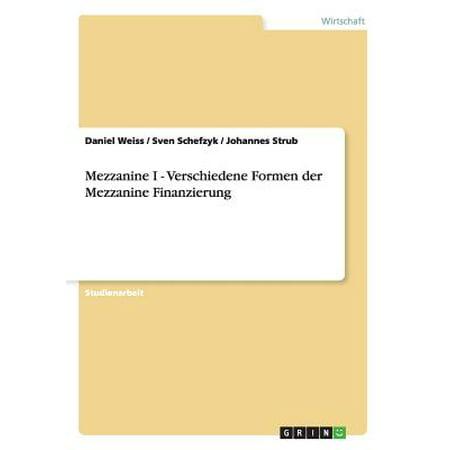 Mezzanine I - Verschiedene Formen Der Mezzanine Finanzierung (Verschiedene Formen Stirn)