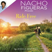 Nacho Figueras Presents: Ride Free - Audiobook