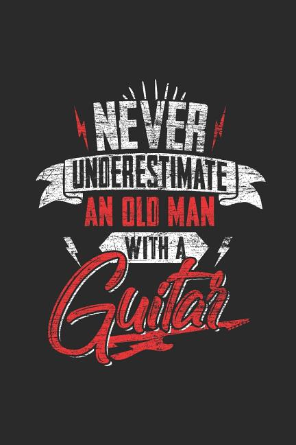 never underestimate an old man with a guitar  graph paper notebook    journal  6 x 9