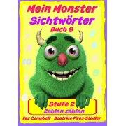 Mein Monster – Sichtwörter - Stufe 2 - Buch 6: Zahlen zählen - eBook