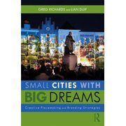Small Cities with Big Dreams : Creative Placemaking and Branding Strategies