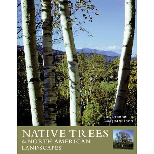 Native Trees for North American Landscapes: From the Atlantic to the Rockies