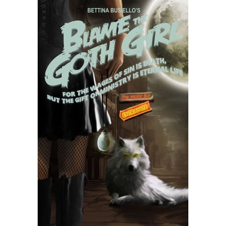Blame The Goth Girl Vol. 3: For the Wages of Sin is Death, But the Gift of Ministry is Eternal Life - eBook