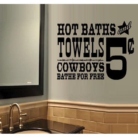 Decal ~ Hot Baths and Towels, Cowboys Bathe for Free ~ WALL DECAL, 13