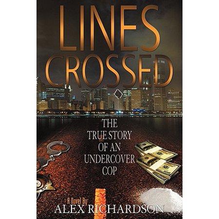 Lines Crossed (the True Story of an Undercover (Pick Up Lines To Use On Cops)