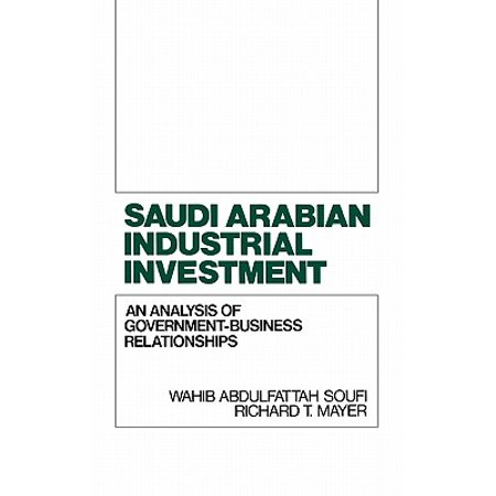 Saudi Arabian Industrial Investment : An Analysis of Government-Business (Best Investment In Saudi Arabia)