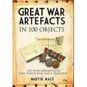 In 100 Objects: Great War Artefacts in 100 Objects: The Story Behind Your First World War Family Treasures (Paperback)