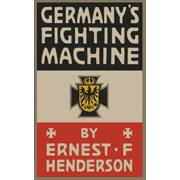 Germany's Fighting Machine: Army, Navy, Airships - eBook