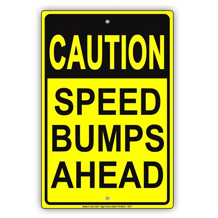 CAUTION Speed Bumps Ahead Safety Slow Down Calm Traffic Warning Notice Aluminum Note Metal Sign Plate ()