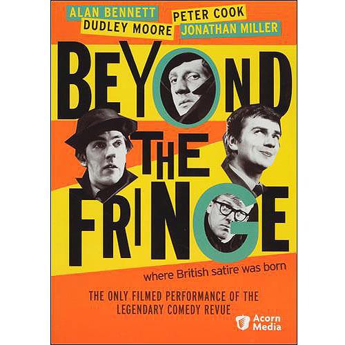 Beyond the Fringe Where British Satire was Born by ACORN MEDIA