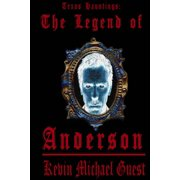 Texas Hauntings: The Legend of Anderson - eBook