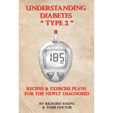 Understanding Diabetes Type 2  Recipes   Exercise Plans For The Newly Diagnosed