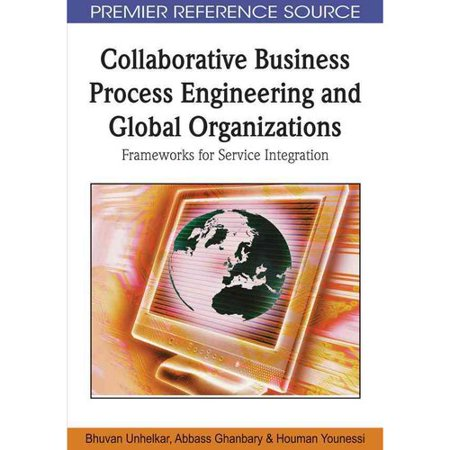 Collaborative Business Process Engineering And Global Organizations  Frameworks For Service Integration